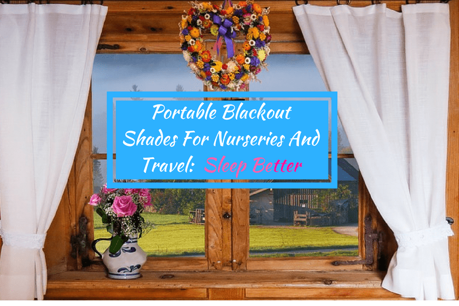 Portable Blackout Shades For Nurseries