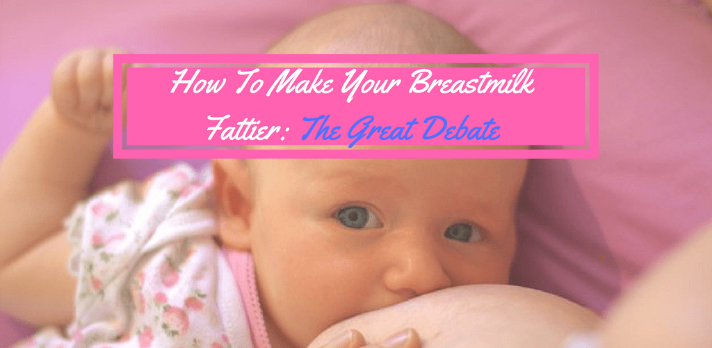 Header Of How To Make Your Breastmilk Fattier The Great Debate - Full Time Baby-4305
