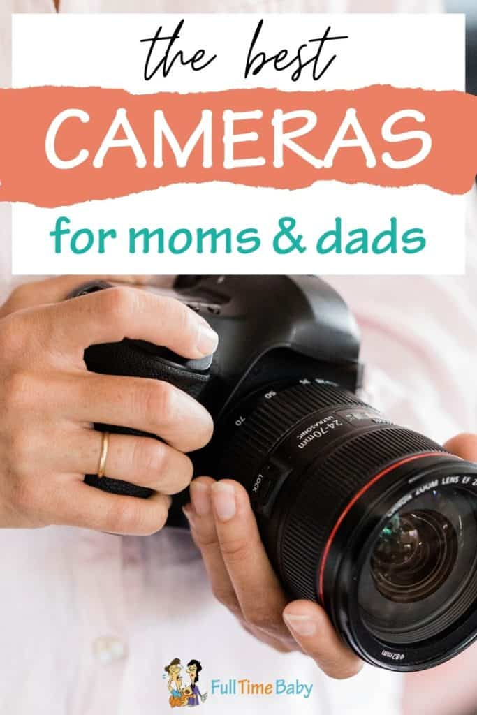camera for moms and dads